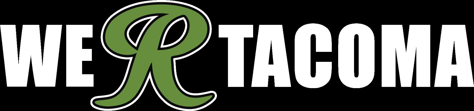 We R Tacoma
