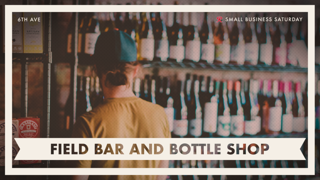 Shop Field Bar and Bottle Shop on Small Business Saturday