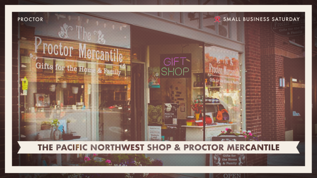 Shop Pacific Northwest Shop and The Proctor Mercantile on Small Business Saturday